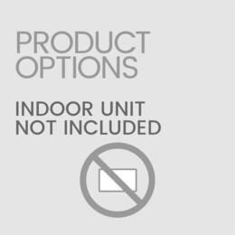 No Indoor Unit (Customer Provi......